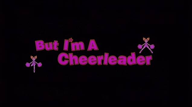 But I'm a Cheerleader